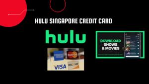 Hulu Singapore Credit Card